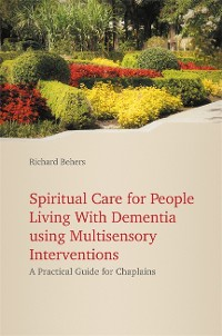 Cover Spiritual Care for People Living with Dementia Using Multisensory Interventions