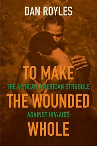 Cover To Make the Wounded Whole