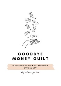Cover Goodbye Money Guilt