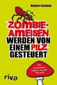 Cover Zombieameisen werden von einem Pilz gesteuert