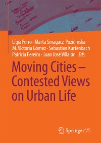 Cover Moving Cities – Contested Views on Urban Life