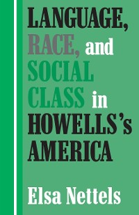 Cover Language, Race, and Social Class in Howells's America