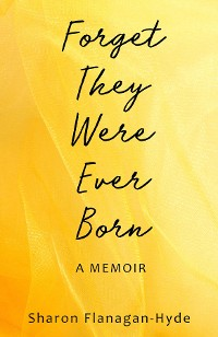 Cover Forget They Were Ever Born