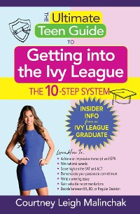 Cover The Ultimate Teen Guide to Getting into the Ivy League