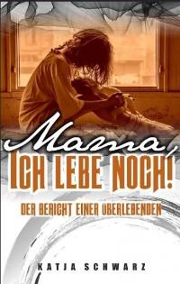 Cover Mama - ich lebe noch!