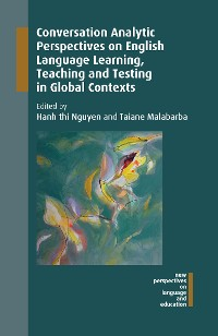 Cover Conversation Analytic Perspectives on English Language Learning, Teaching and Testing in Global Contexts