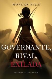 Cover Governante, Rival, Exilada (De Coroas e Glória—Livro 7)