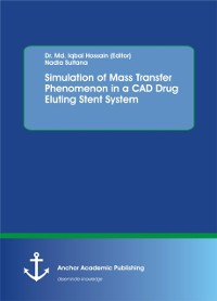 Cover Simulation of Mass Transfer Phenomenon in a CAD Drug Eluting Stent System