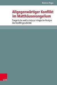 Cover Allgegenwärtiger Konflikt im Matthäusevangelium
