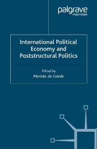 Cover International Political Economy and Poststructural Politics