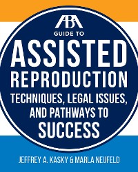Cover The ABA Guide to Assisted Reproduction