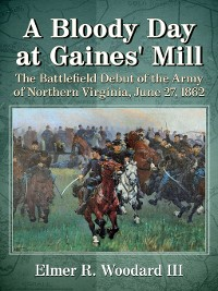 Cover A Bloody Day at Gaines' Mill