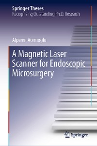 Cover A Magnetic Laser Scanner for Endoscopic Microsurgery