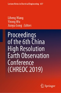 Cover Proceedings of the 6th China High Resolution Earth Observation Conference (CHREOC 2019)
