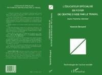 Cover L'EDUCATEUR SPECIALISE EN FOYER DE CENTRE D'AIDE PAR LE TRAVAIL