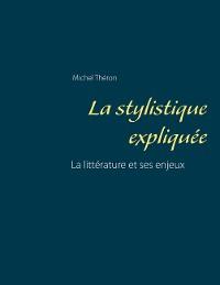 Cover La stylistique expliquée