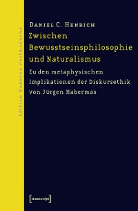 Cover Zwischen Bewusstseinsphilosophie und Naturalismus