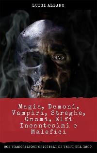 Cover Magia, Demoni, Vampiri, Streghe, Gnomi, Elfi, incantesimi e malefici
