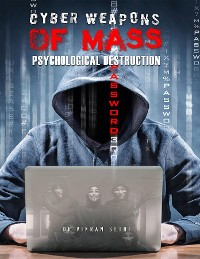 Cover Cyber Weapons of Mass Psychological Destruction