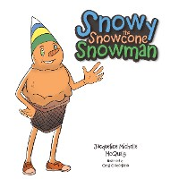 Cover Snowy the Snowcone Snowman