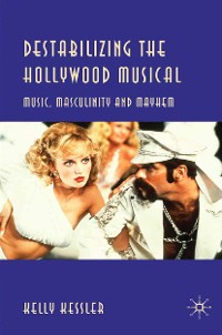 Cover Destabilizing the Hollywood Musical