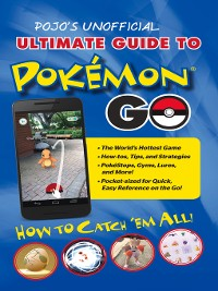Cover Pojo's Unofficial Ultimate Guide to Pokemon GO