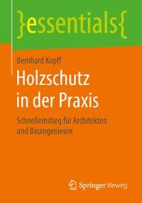 Cover Holzschutz in der Praxis