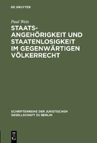 Cover Staatsangehörigkeit und Staatenlosigkeit im gegenwärtigen Völkerrecht