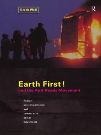 Cover Earth First! and the Anti-Roads Movement
