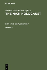 """Cover The Nazi Holocaust. Part 3: The """"Final Solution"""". Volume 1"""