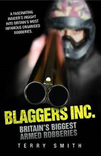 Cover Blaggers Inc - Britain's Biggest Armed Robberies