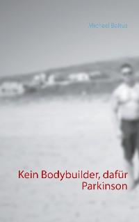 Cover Kein Bodybuilder, dafür Parkinson