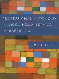 Cover Professional Autonomy in Video Relay Service Interpreting