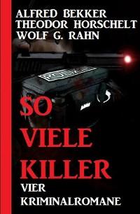 Cover So viele Killer: Vier Kriminalromane