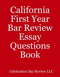 Cover California First Year Bar Review Essay Questions Book