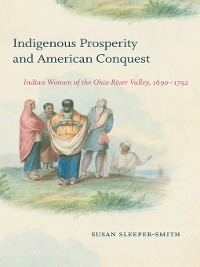 Cover Indigenous Prosperity and American Conquest