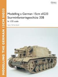Cover Modelling a German 15cm sIG33 Sturminfanteriegesch tz 33B