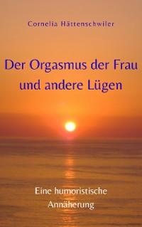 Cover Der Orgasmus der Frau und andere Lügen