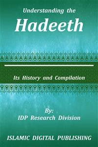 Cover Understanding the Hadeeth (Its History and Compilation)