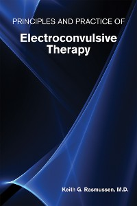 Cover Principles and Practice of Electroconvulsive Therapy