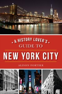 Cover History Lover's Guide to New York City