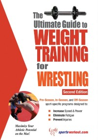 Cover Ultimate Guide to Weight Training for Wrestling