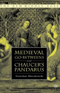 Cover Medieval Go-betweens and Chaucer's Pandarus