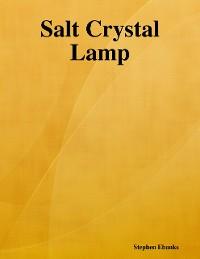Cover Salt Crystal Lamp: The Poem