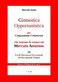 Cover Ginnastica Opportunistica per Cinquantenni Urbanizzati