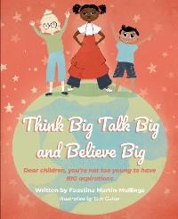 Cover Think Big Talk Big and Believe Big