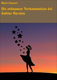 Cover Die seltsamen Vorkommnisse bei Sabine Karsten