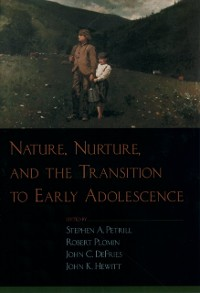 Cover Nature, Nurture, and the Transition to Early Adolescence