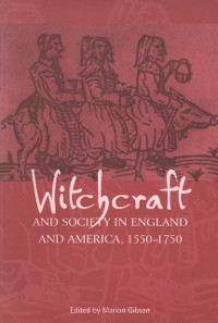 Cover Witchcraft And Society in England and America, 1550-1750