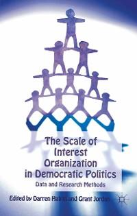 Cover The Scale of Interest Organization in Democratic Politics
